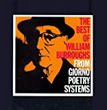 The Best Of William Burroughs: From Giorno Poetry Systems