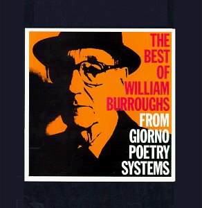 The Best Of William Burroughs: From Giorno Poetry Systems by Mouth Almighty / Pgd