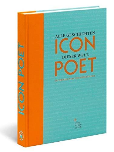 Icon Poet: Alle Geschichten dieser Welt Gebundenes Buch – 23. September 2011 Andreas Frei Lukas Frei Ueli Frei Schmidt (Hermann)