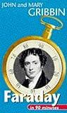 Faraday in 90 Minutes, John Gribbin and Mary Gribbin, 0094771006