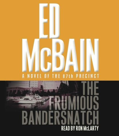 The Frumious Bandersnatch: A Novel of the 87th Precinct ...