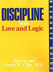 Discipline with Love and Logic: Resource Guide