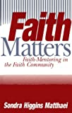 img - for Faith Matters: Faith-Mentoring in the Faith Community book / textbook / text book