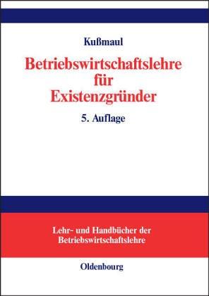 Betriebswirtschaftlehre für Existenzgründer: Grundlagen mit Fallbeispielen und Fragen der Existenzgründungspraxis<br>Arbeitsbuch