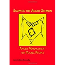 Starving the Anger Gremlin: Anger Management for Young People by Kate Collins-Donnelly (2007-08-01)