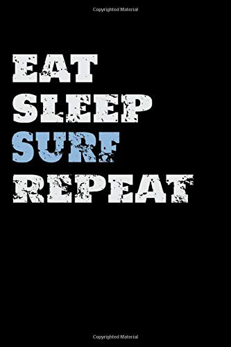 Eat Sleep Surf Repeat: 100 page surf diary