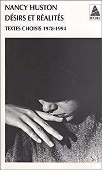 Désirs et réalités : Textes choisis (1978-1994) par Huston