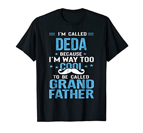 Deda Cause Too Cool To Be Grandfather Father's Day Gift