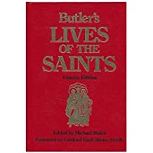 Butler's Lives of the Saints / Edited by Michael Walsh ; Foreword by Basil Hume