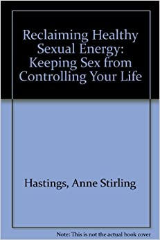 Reclaiming Healthy Sexual Energy