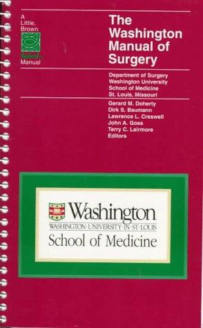 The Washington Manual of Surgery (Little, Brown Spiral Manual)