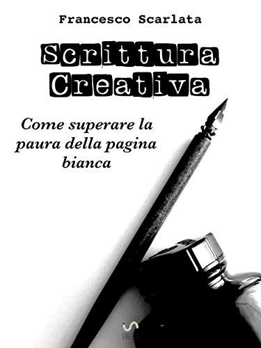 Scrittura Creativa - Come superare la paura della pagina bianca