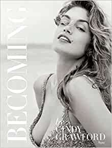 Becoming By Cindy Crawford: By Cindy Crawford with