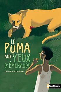 Le puma aux yeux d'émeraude par Clément