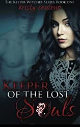 Keeper of the Lost Souls (The Keeper Witches Series Book 1) by Kristy Centeno (2013-06-17)