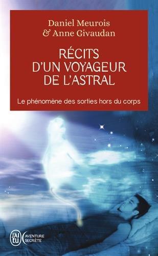 Recits d'un voyageur de l'astral - le phenomene des sorties hors du corps (J'ai lu Aventure secrète)