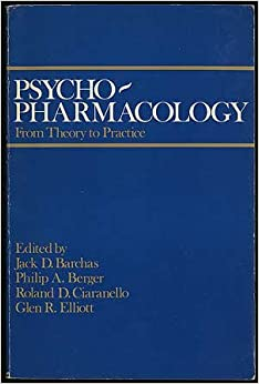 Psychopharmacology: From Theory to Practice