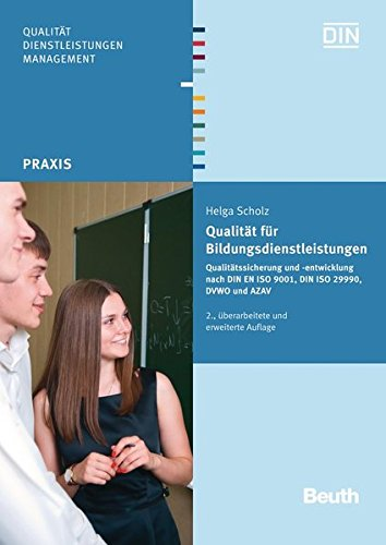 Qualität für Bildungsdienstleistungen: Qualitätssicherung und -entwicklung nach DIN EN ISO 9001, DIN ISO 29990, DVWO und AZAV (Beuth Praxis)