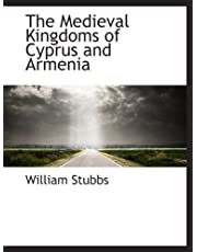 The Medieval Kingdoms of Cyprus and Armenia