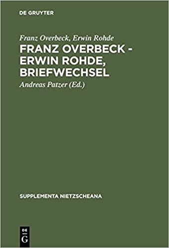 Franz Overbeck: Erwin Rohde : Briefwechsel (Supplementa Nietzscheana)