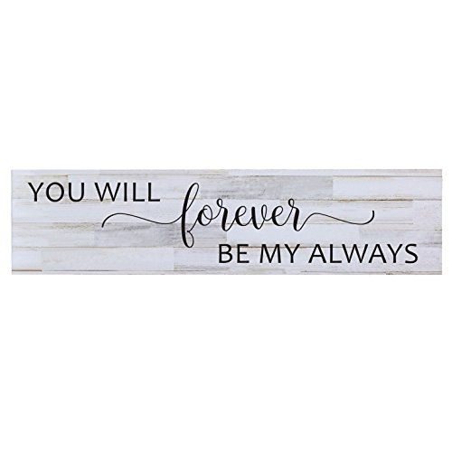 LifeSong Milestones You Will Forever Be My Always Wall Art Decorative Sign for Living Room entryway Kitchen Bedroom Decor Wedding Ideas (Distressed White Plank) from LifeSong Milestones