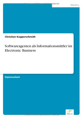 Download Softwareagenten als Informationsmittler im Electronic Business (German Edition) pdf