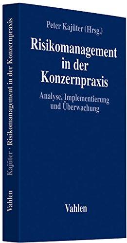 Risikomanagement in der Konzernpraxis: Analyse, Implementierung und Überwachung