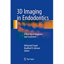 3D Imaging in Endodontics: A New Era in Diagnosis and Treatment