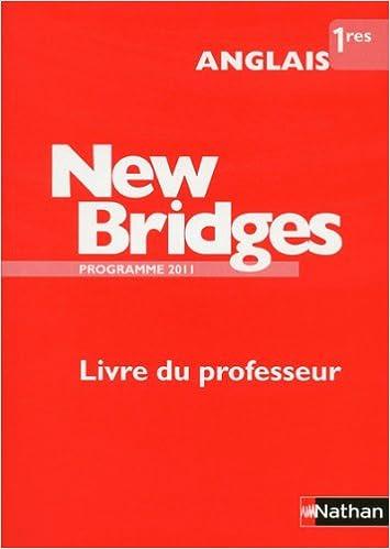 Livres gratuits Anglais 1e New Bridges : Livre du professeur, programme 2011 pdf, epub