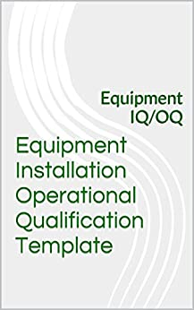 equipment installation qualification template - equipment installation operational qualification template