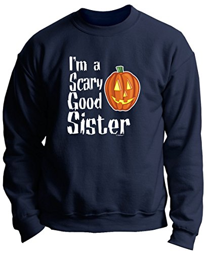 Sister Halloween Costumes for Sister Halloween Gifts for Sister I'm a Scary Good Sister Premium Crewneck Sweatshirt Small Navy