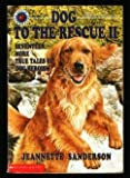 Dog to the Rescue, Jeanette Sanderson, 0590485733
