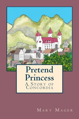 Pretend Princess: A Story of Concordia (Volume 1)
