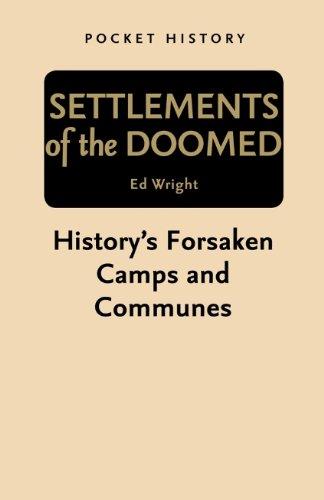 """""""Settlements of the Doomed - History's Forsaken Camps and Communes (Pocket History)"""" av Ed Wright"""