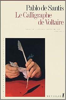 Le calligraphe de Voltaire par De Santis