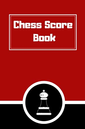 Chess Score Book: Record Your Games, Log Wins Moves & Strategy | Notebook, Note, Notation, Journal Match Scorebook | Easy To Carry Small Size