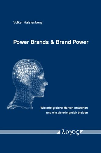 power-brands-brand-power-wie-erfolgreiche-marken-entstehen-und-wie-sie-erfolgreich-bleiben
