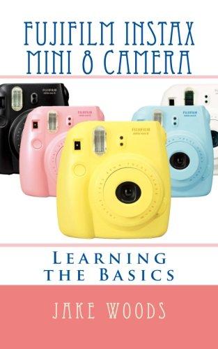 Price comparison product image Fujifilm Instax Mini 8 Camera: Learning the Basics (User Guide)