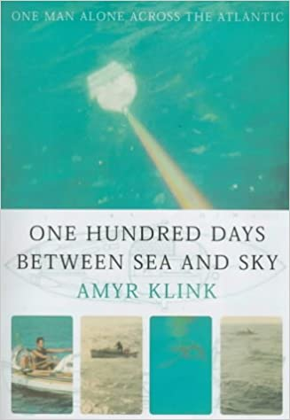 One Hundred Days Between Sea And Sky Amyr Klink 9780747549475