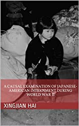A Causal Examination of Japanese-American Internment during World War II (English Edition)