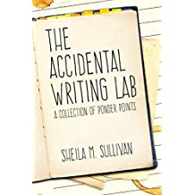 The Accidental Writing Lab: A Collection of Ponder Points