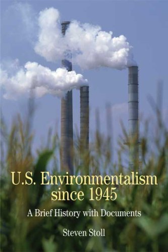 U.S. Environmentalism since 1945: A Brief History with Documents (Bedford Series in History & Culture) (History Of Environmental Policy In The Us)