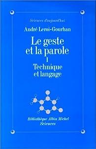 Le Geste et la Parole, tome 1 : Technique et Langage par André Leroi-Gourhan