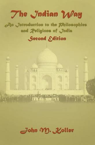 The Indian Way: An Introduction to the Philosophies & Religions of India