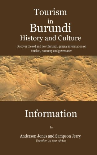 Tourism in Burundi, History and Culture: Discover the old and new Burundi, general information on tourism, economy and governance