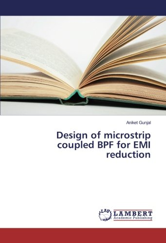 Read Online Design of microstrip coupled BPF for EMI reduction PDF