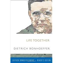 Life Together (Dietrich Bonhoeffer-Reader's Edition) (Dietrich Bonhoeffer Works - Reader's Edition)