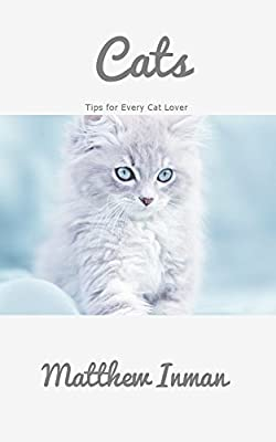 Cats: Tips for Every Cat Lover