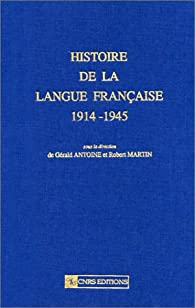 Histoire de la langue française, tome 2 : 1914-1945 par Paul Claudel