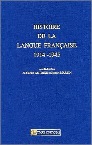 Téléchargements de livres pour mp3 gratuits Histoire de la langue française, tome 2 : 1914-1945 PDF by Gérald Antoine 2271053870